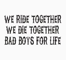 We Ride Together We Die together Bad boys for life by saulhudson32