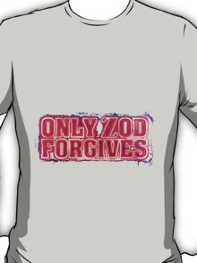 Only Zod Forgives T-Shirt