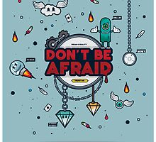 Don't Be Afraid Poster by JackHarvatt