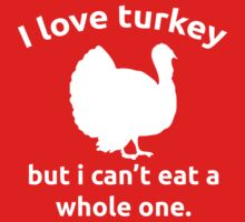 Funny Thanksgiving I Love Turkeys  by Dei Hendrick