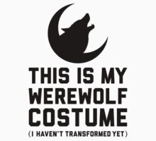 This Is My Werewolf Costume by Look Human