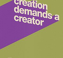 Creation Demands a Creator by rtiposters
