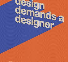 Design Demands a Designer by rtiposters