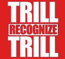trill recognize trill by DreamClothing