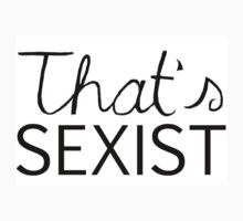 """That's Sexist"" Sticker by riotcakes"