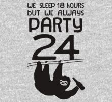 We Sleep 18 Hours, But We Always Party 24 by Look Human