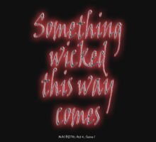 Something Wicked; Macbeth; Shakespeare by TOM HILL - Designer