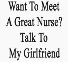 Want To Meet A Great Nurse? Talk To My Girlfriend by supernova23