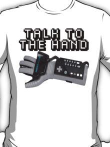 Powerglove: Talk to the Hand T-Shirt