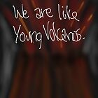 Young Volcanoes - Fall Out Boy by lafavebrittney