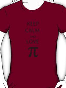 Keep Calm And Love Pi T-Shirt