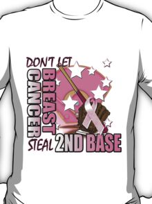 Don't Let Breast Cancer Steal 2nd Base (BB) T-Shirt