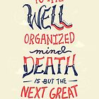 Death is but the next great adventure by Risa Rodil