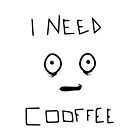 I Need Coffee by HeavenGirl