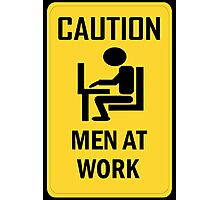 Caution - Men at Work  Photographic Print