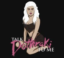 Talk Dothraki To Me by huckblade