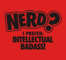 Nerd? I prefer intellectual badass! Kids Clothes
