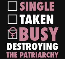 Busy Destroying The Patriarchy by Look Human
