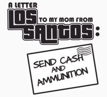 A letter to my mom from los santos: Send cash and ammunition by nektarinchen