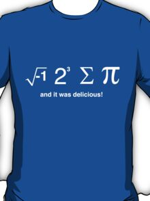 I ate pi and it was delicious T-Shirt