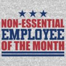Non-essential Employee of the Month by David Ayala
