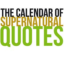 The Calendar of Supernatural Quotes (Censored) by Laurasaur