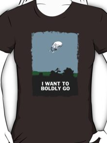 I WANT TO BOLDLY GO T-Shirt