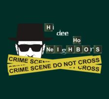 Heisenberg - Hi Dee Ho Neighbors v2 by ChrisButler