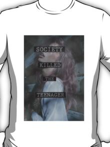 Society Killed the Teenager T-Shirt