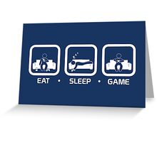 Eat, Sleep, Game (Console Version) Greeting Card