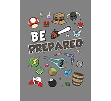 Be Prepared Photographic Print