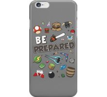 Be Prepared iPhone Case/Skin