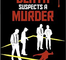 """Death Suspects a Murder""  by rfmp"
