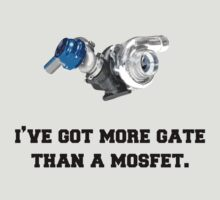 Ive got more gate than a mosfet! by bigredbubbles6