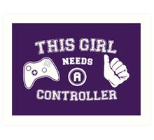 This Girl Needs A Controller Art Print