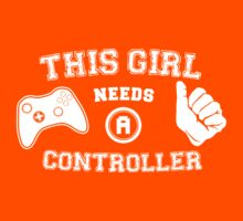 This Girl Needs A Controller Kids Clothes