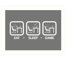 Eat, Sleep, Game (PC Version) Art Print