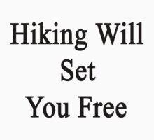 Hiking Will Set You Free by supernova23