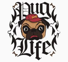 PUG LIFE, THUG LIFE by MFSdesigns