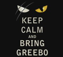 Keep Calm and Bring Greebo by kittenkirby