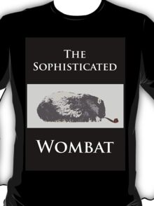 The Sophisticated Wombat T-Shirt