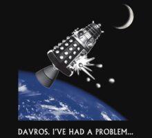 Davros - I've Had A Problem... T Shirt by BlueShift