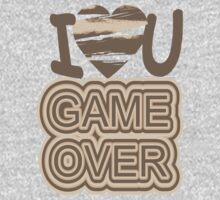 I Love You Game Over by Nhan Ngo