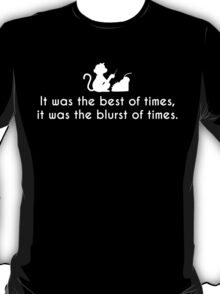 It was the best of times T-Shirt