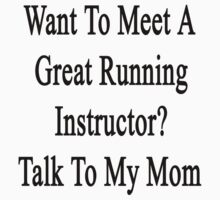 Want To Meet A Great Running Instructor? Talk To My Mom  by supernova23