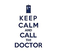 Keep Calm And Call The Doctor (Color Version) Photographic Print