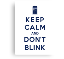 Keep Calm And Don't Blink (Color Version) Canvas Print