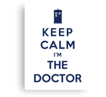 Keep Calm I Am The Doctor (Color Version) Canvas Print