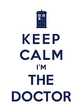 Keep Calm I Am The Doctor (Color Version) by Phaedrart