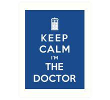 Keep Calm I Am The Doctor Art Print